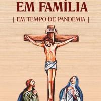 Via Sacra Em Família Em Tempo de Pandemia.