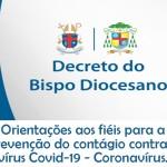 Decreto Diocesano: Orientações para prevenção do contágio do coronavírus.