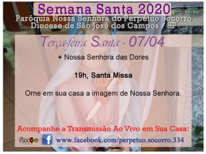 Semana Santa 2020 - Terça F Santa 07 04