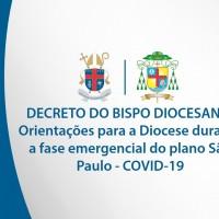 DECRETO: Orientações para a Diocese durante a fase emergencial do plano São Paulo – COVID-19 – 16/04/2021.