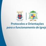 Protocolos e orientações para o funcionamento de Igrejas – 04/03/2021.