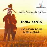 Hora Santa – dia 11/08 às 9h na igreja Matriz.