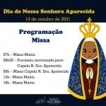 Missas dia 12/10 – Dia de Nossa Senhora Aparecida.